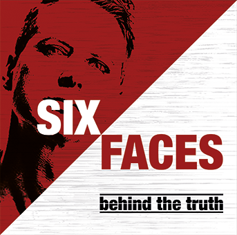 Six Faces Behind the Truth